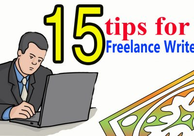 15 Tips for Becoming a Freelance Writer
