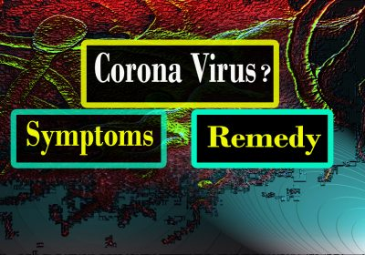 What is the Corona Virus? Symptoms | Remedy