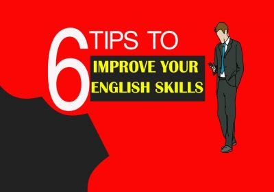 6 Tips to Improve Your English skills
