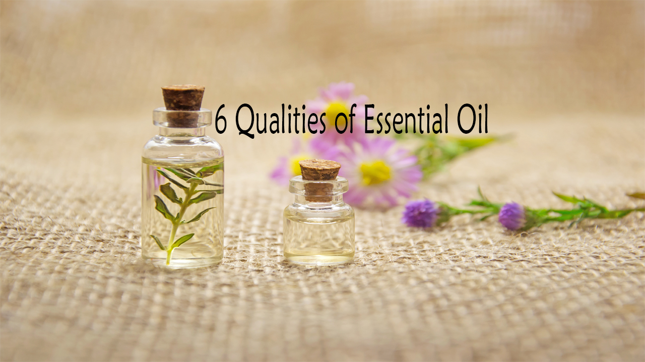 6 Qualities of Essential Oil-Faysal's Education Counsel