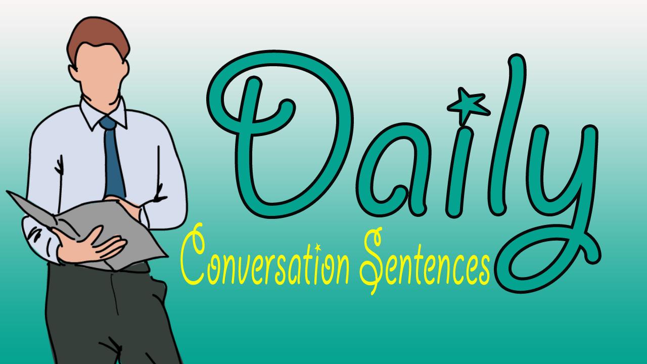 Most important Daily Conversation Sentences